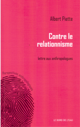 Contre le relationnisme. Lettre aux anthropologues
